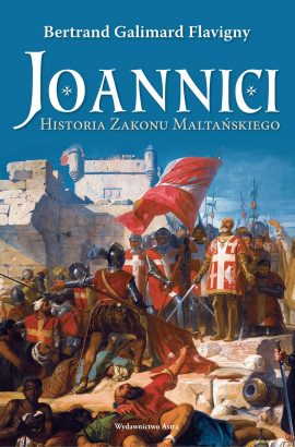 Joannici. Historia Zakonu Maltańskiego
