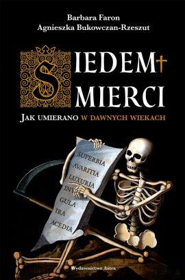 Siedem śmierci. Jak umierano w dawnych wiekach