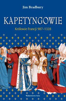 Kapetyngowie. Królowie Francji 987–1328