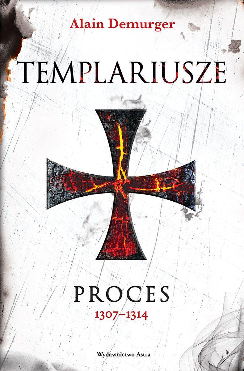 Templariusze. Proces 1307–1314