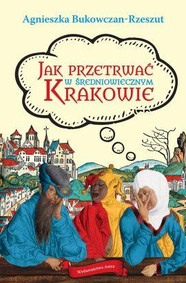 Jak przetrwać wśredniowiecznym Krakowie